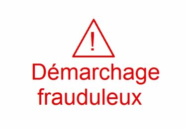 Attention démarchage frauduleux